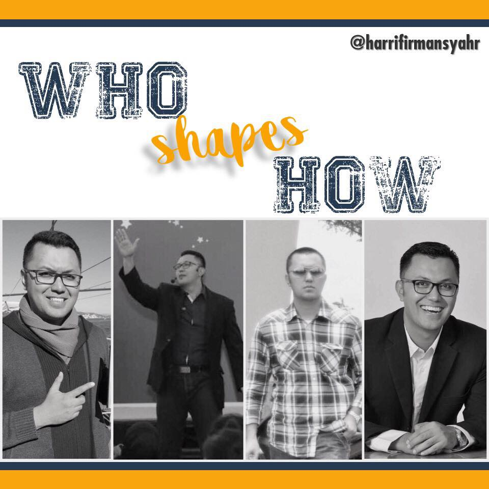 WHO Shapes HOW!